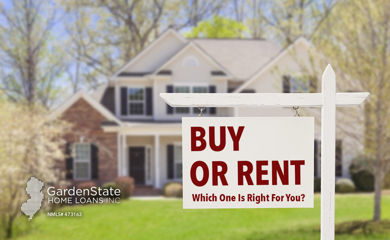 Renting Vs Buying Garden State Home Loans