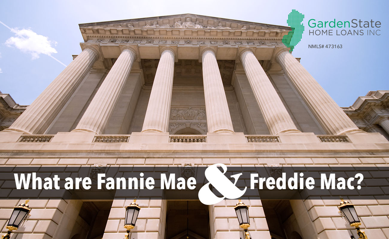What Are Fannie Mae And Freddie Mac Garden State Home Loans