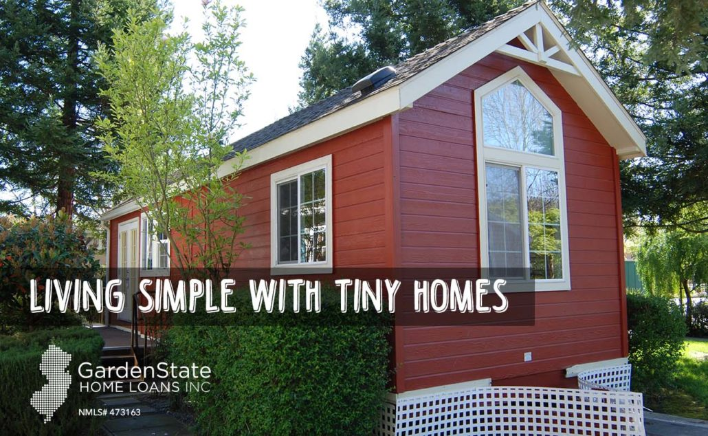 Tiny Homes Simple Living Garden State Home Loans