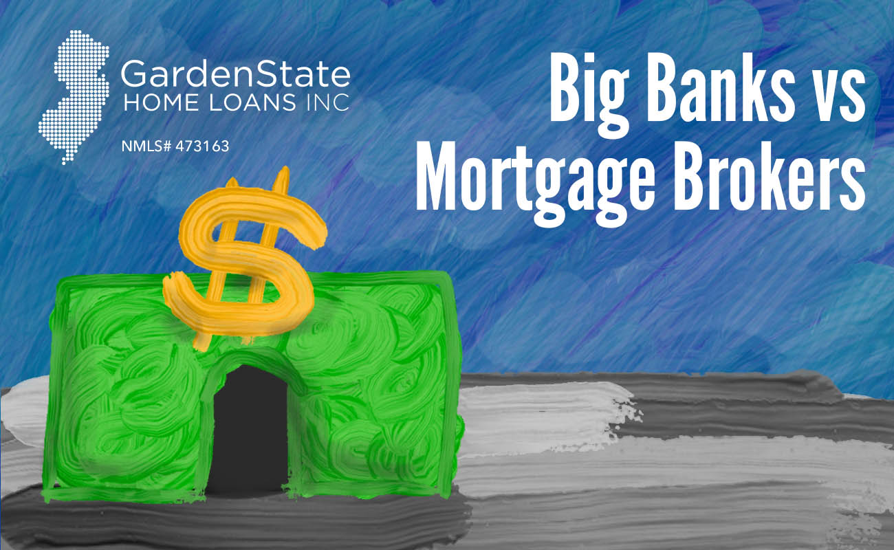 Banks Vs Brokers Garden State Home Loans