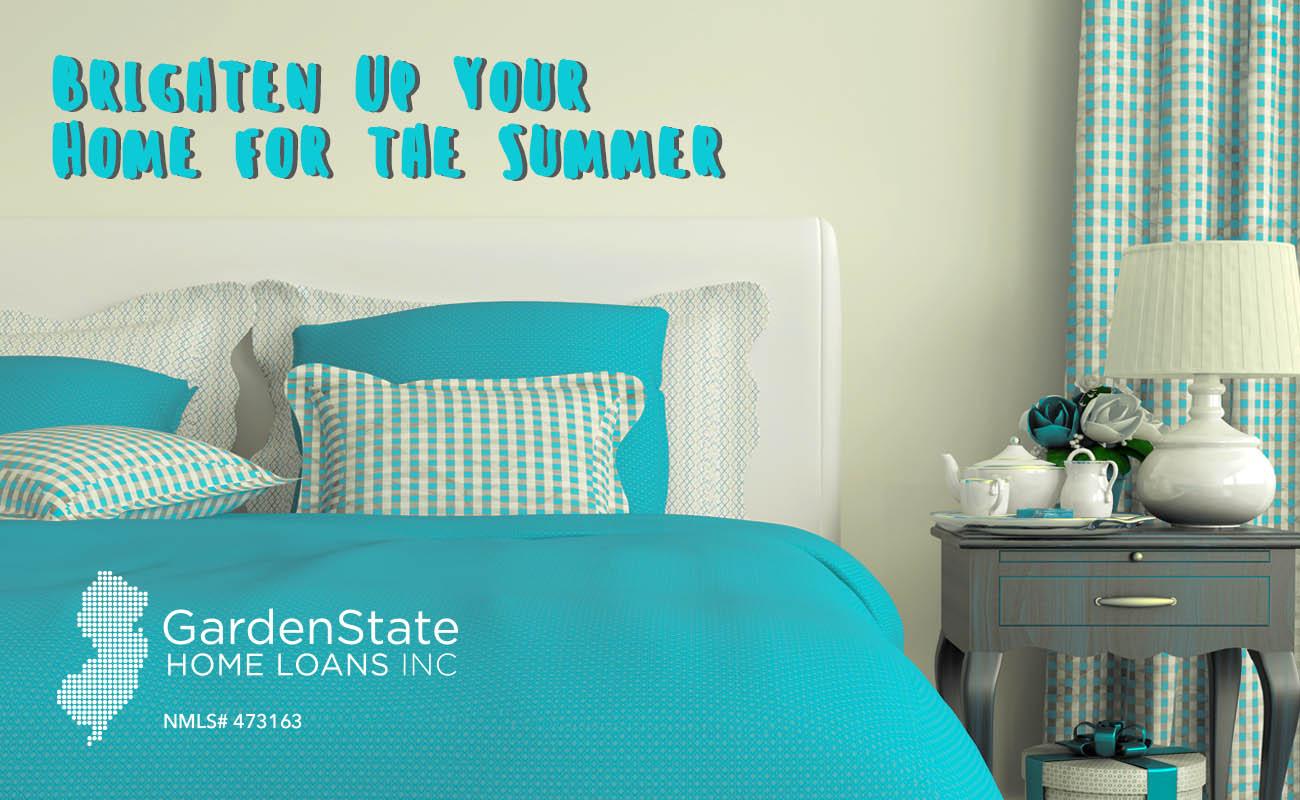 Brighten Your Home Garden State Home Loans