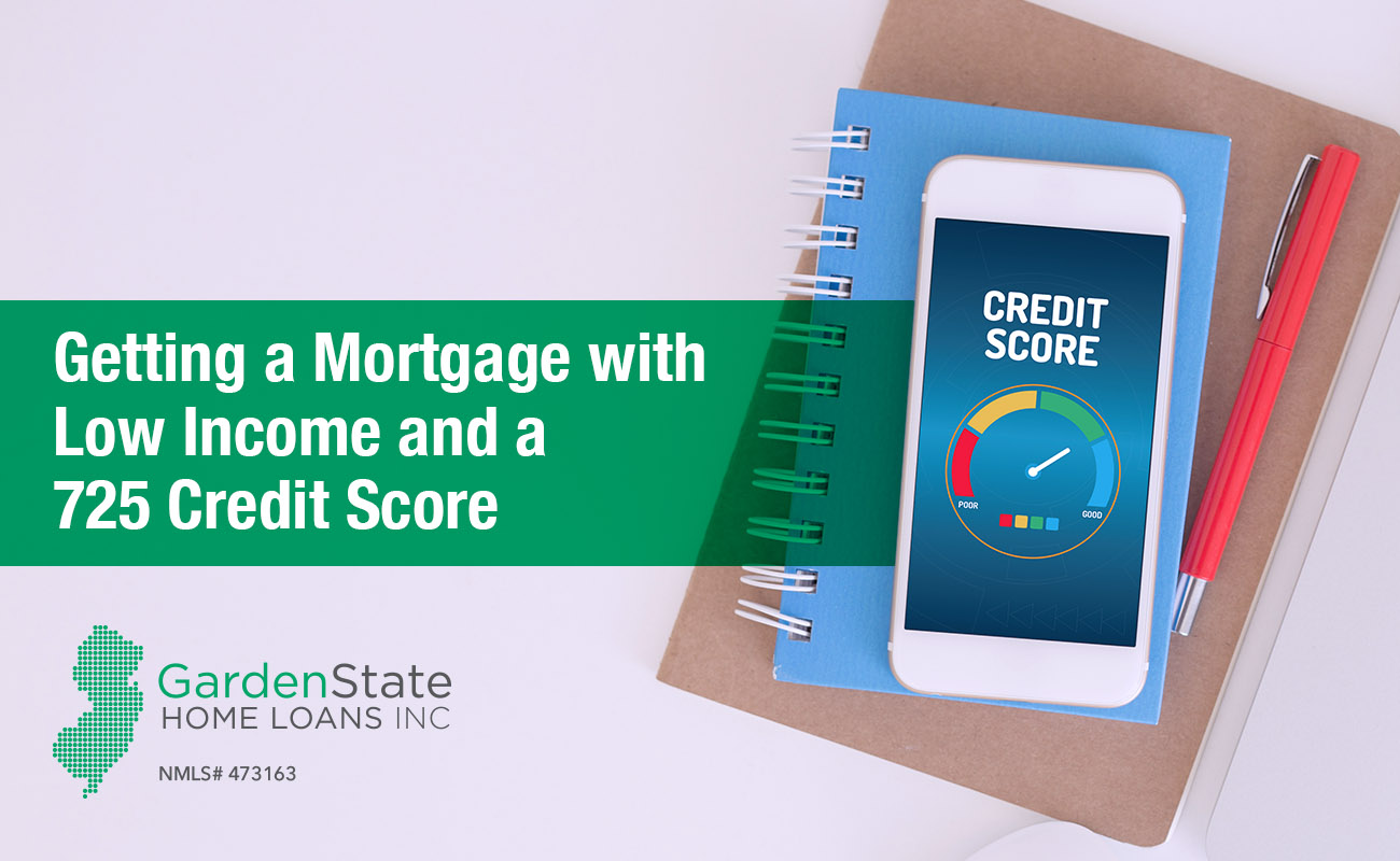 how to obtain a mortgage with low income and good credit