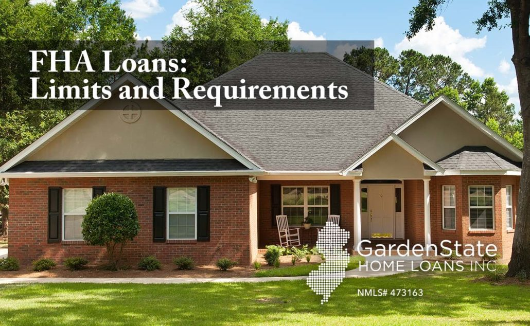 FHA Loan Limits and Requirements - Garden State Home Loans