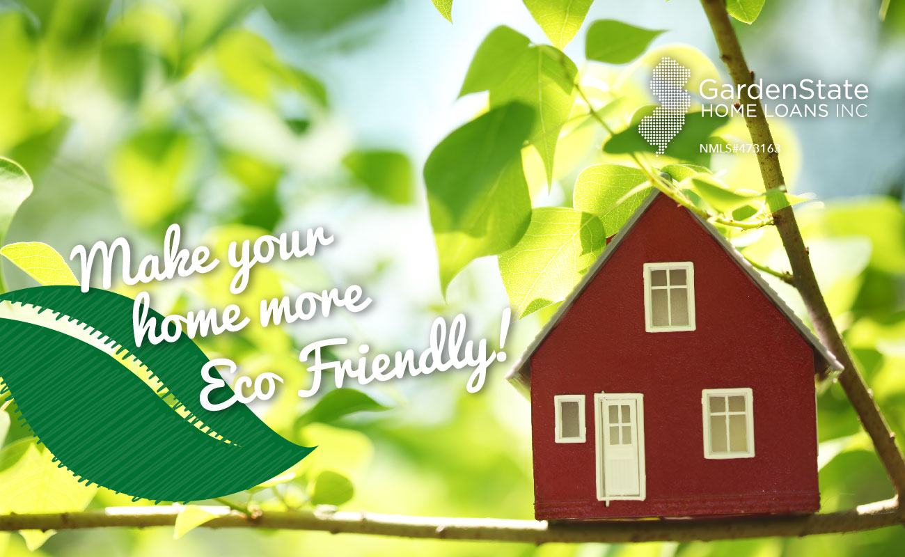 Eco Friendly Home Garden State Home Loans
