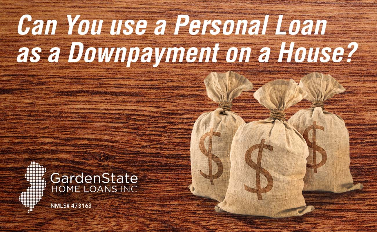 Personal Loan Mortgage Downpayment Garden State Home Loans