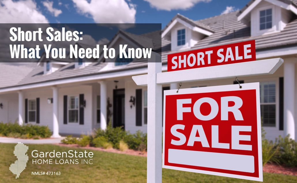 Short Sales What You Need To Know Garden State Home Loans