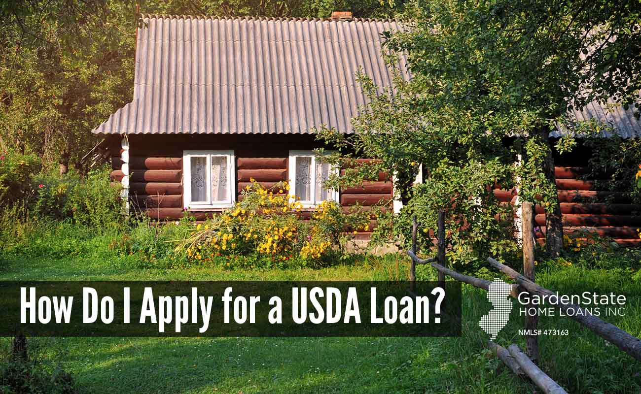 How To Apply For A Usda Loan Garden State Home Loans