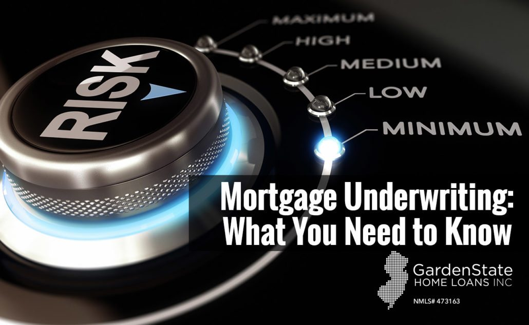 Mortgage Underwriting What You Need To Know Garden State Home Loans