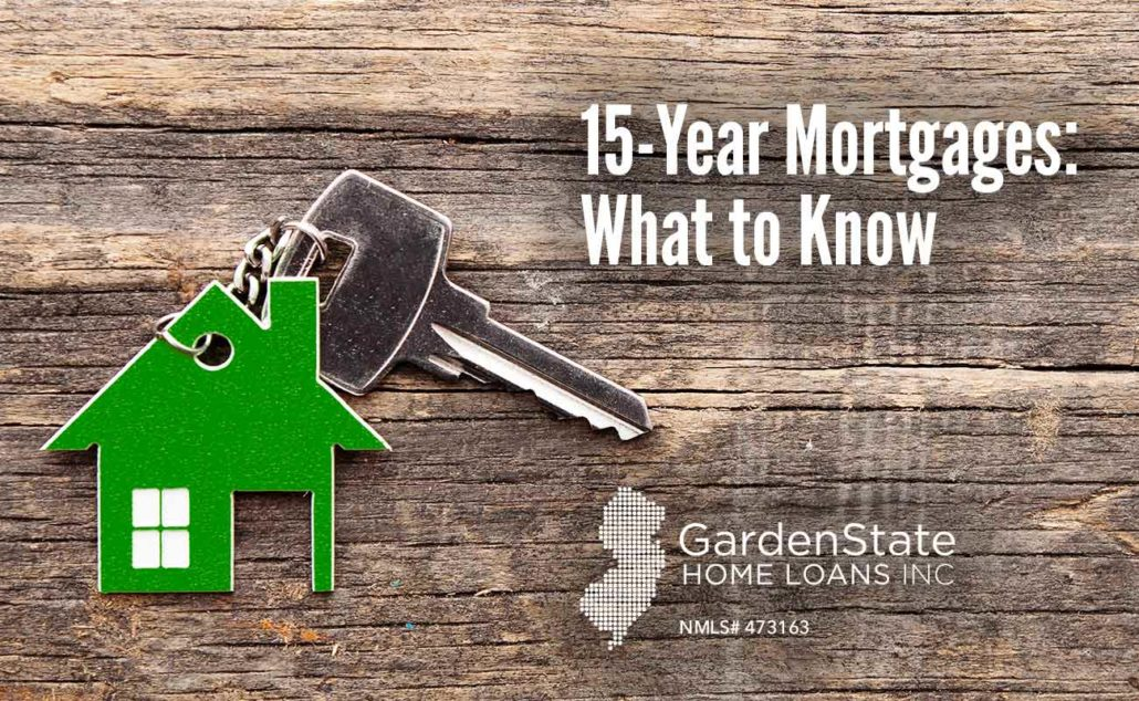 15 year mortgage - Garden State Home Loans
