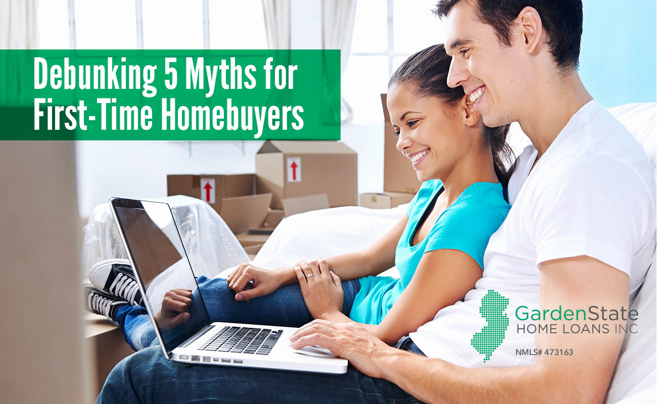 First Time Homebuyer Myths Garden State Home Loans