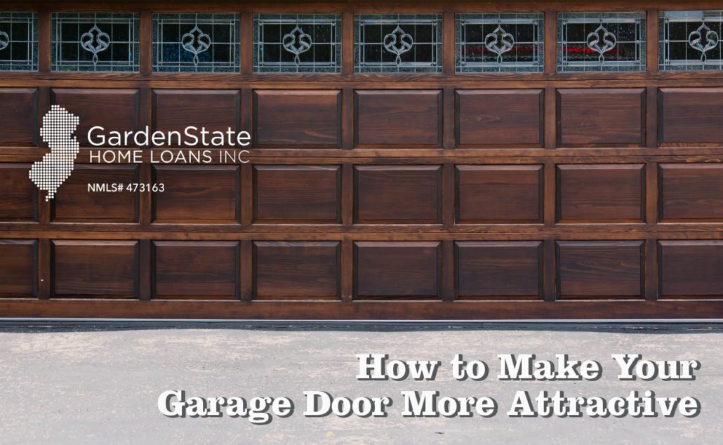 garage door appearance & How to Spruce Up Your Garage Door\u0027s Appearance - Garden State Home Loans