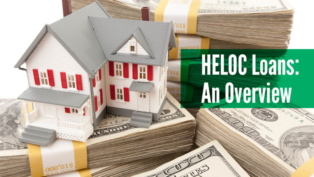 , Overview of HELOC Loans