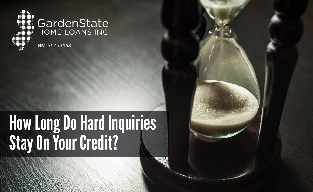 Hard Inquiry Garden State Home Loans