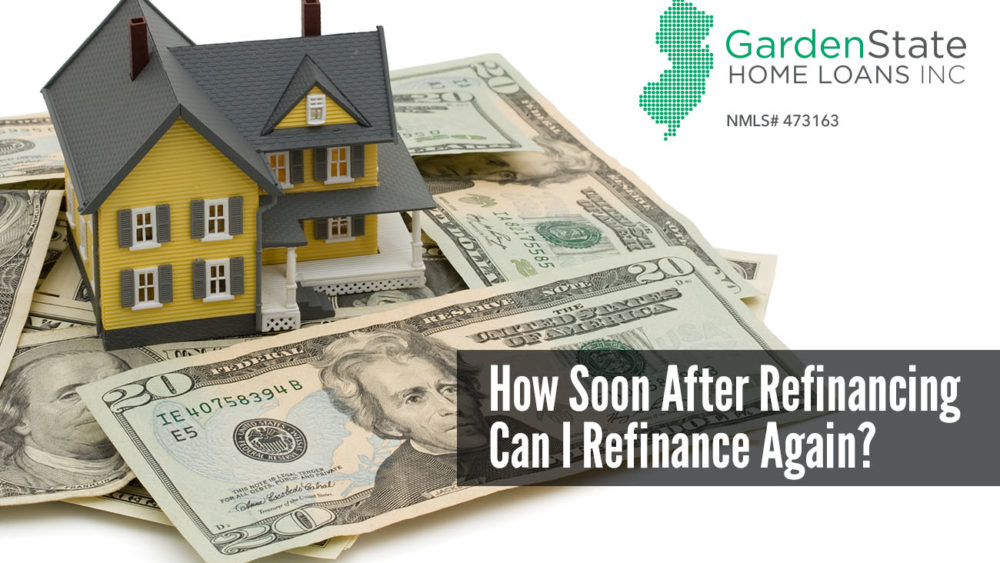 , How Soon After Refinancing Can I Refinance Again?