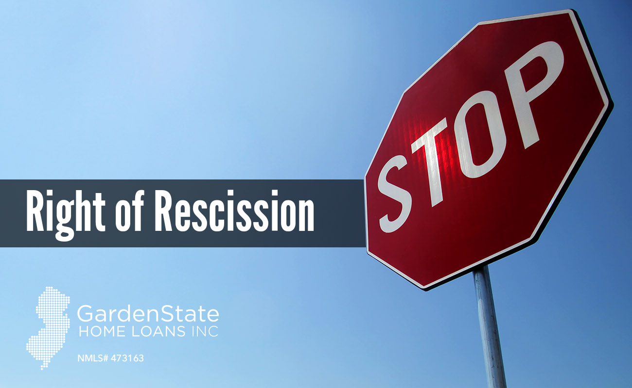 Right of Rescission - Garden State Home Loans