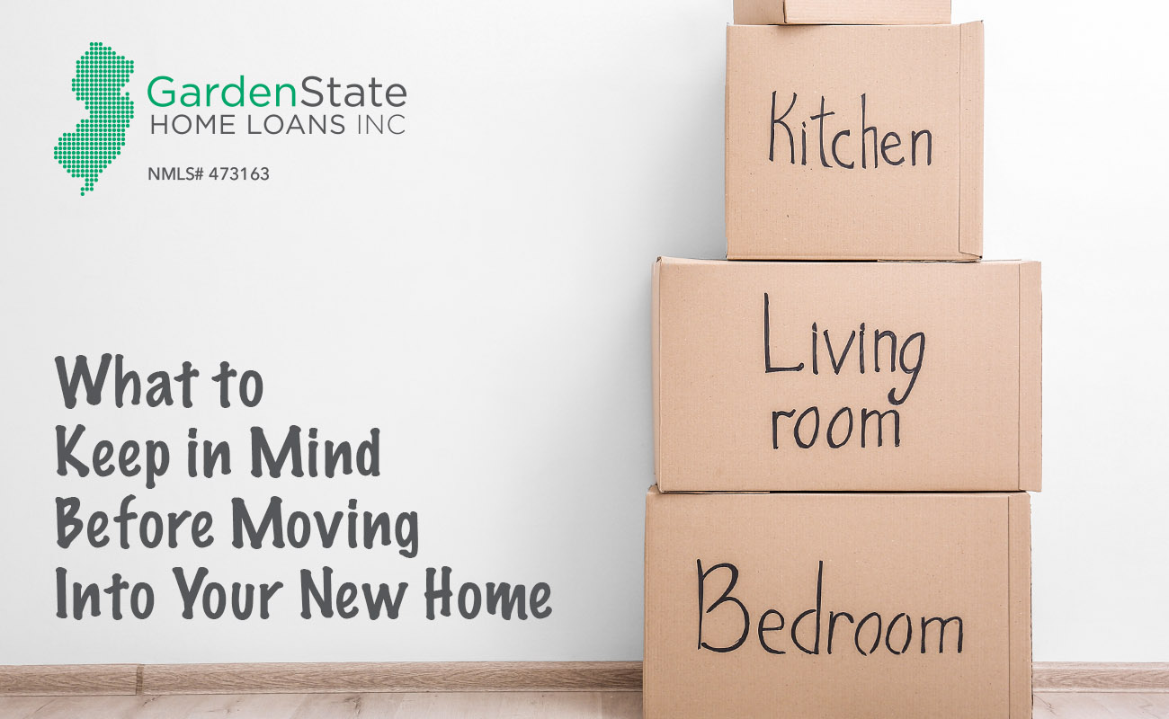 Things To Keep In Mind When Moving Garden State Home Loans
