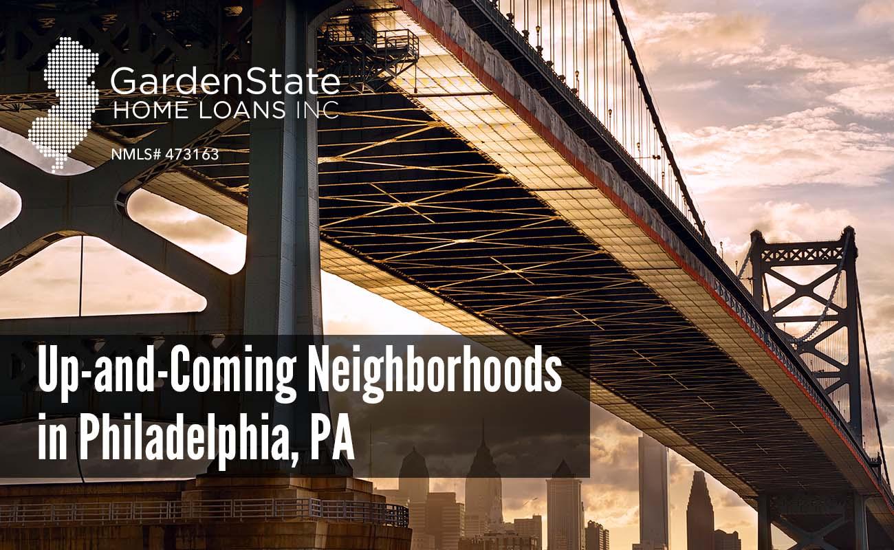 Up And Coming Neighborhoods In Philadelphia Garden State