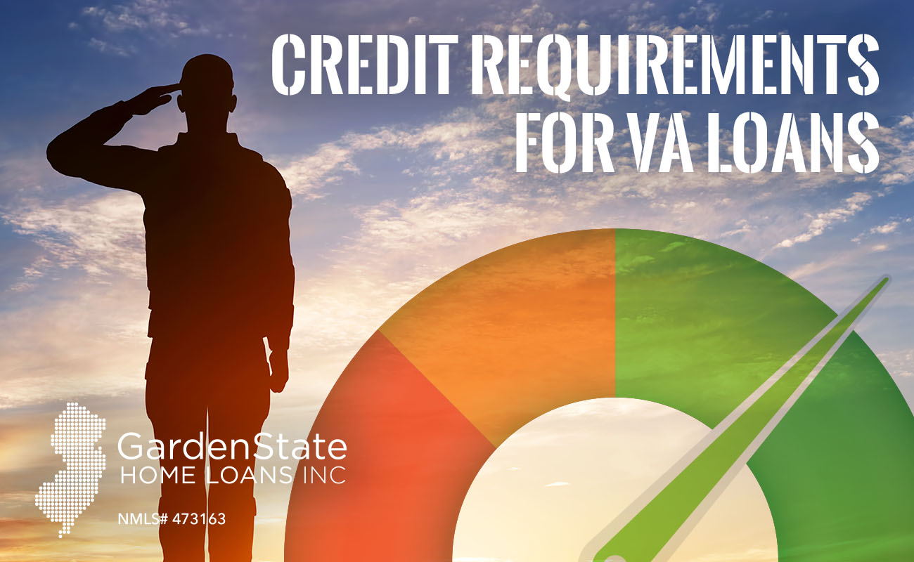 VA Loan Credit Requirements - Garden State Home Loans