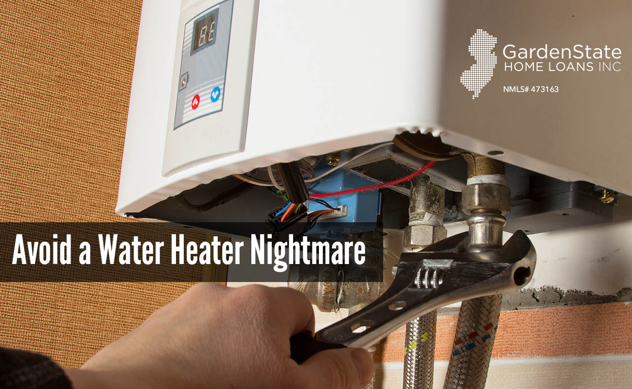 Avoid A Water Heater Nightmare Garden State Home Loans Nj