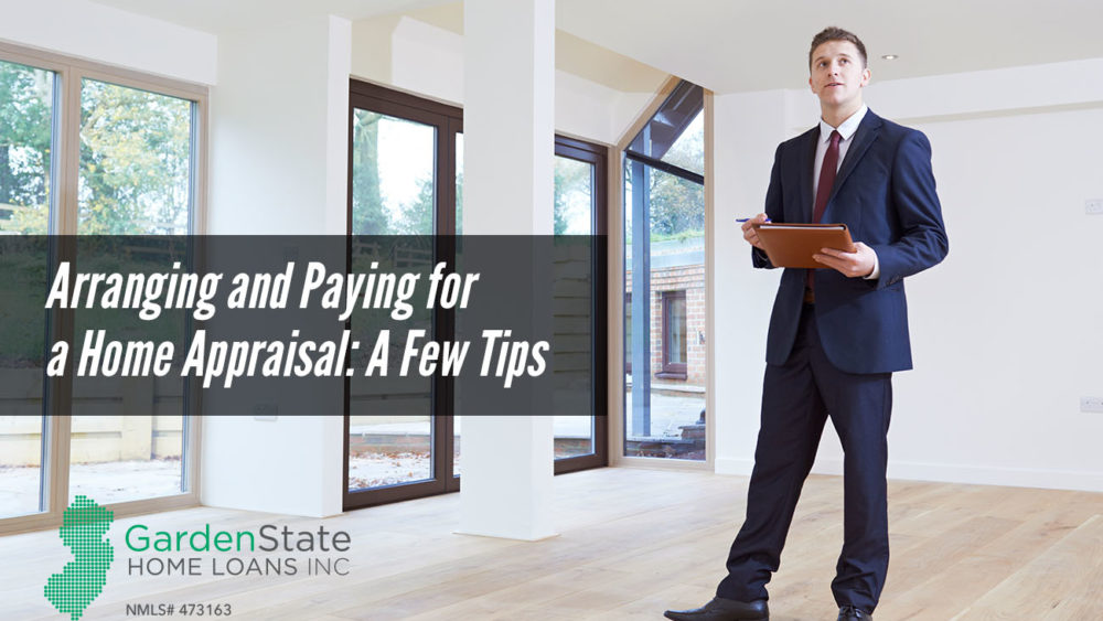 , Arranging and Paying for a Home Appraisal: A Few Tips