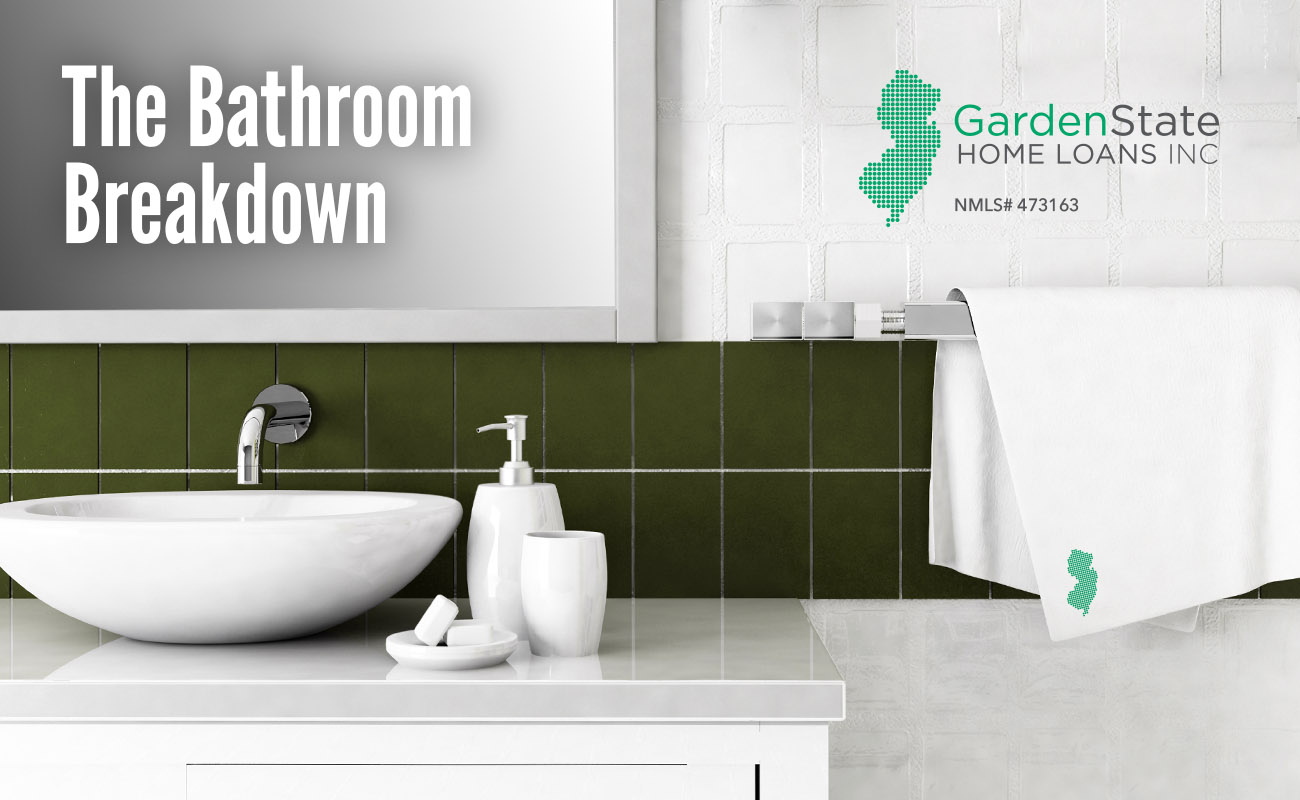 The Bathroom Breakdown Garden State Home Loans