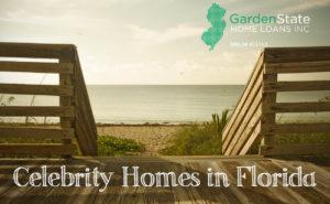 , Celebrity Homes in Florida