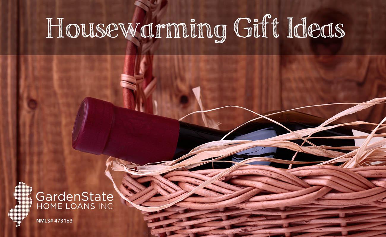 Housewarming Gift Ideas Garden State Home Loans