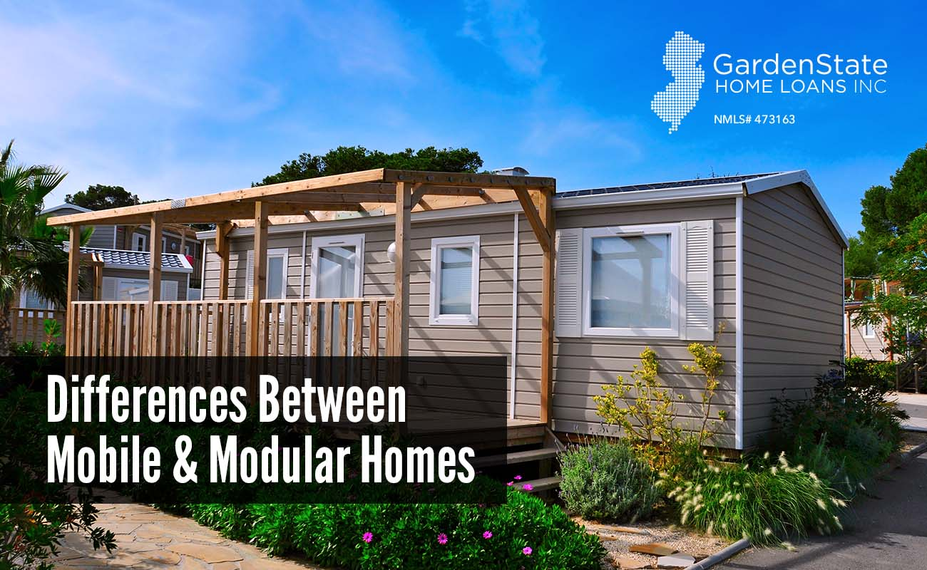 what is the difference between mobile homes and modular homes garden state home loans. Black Bedroom Furniture Sets. Home Design Ideas