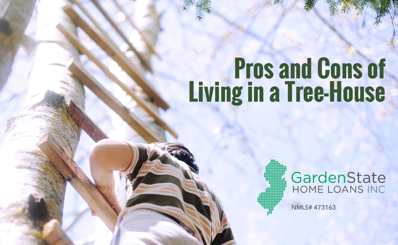 Pros And Cons Of Living In A Tree House Garden State Home Loans