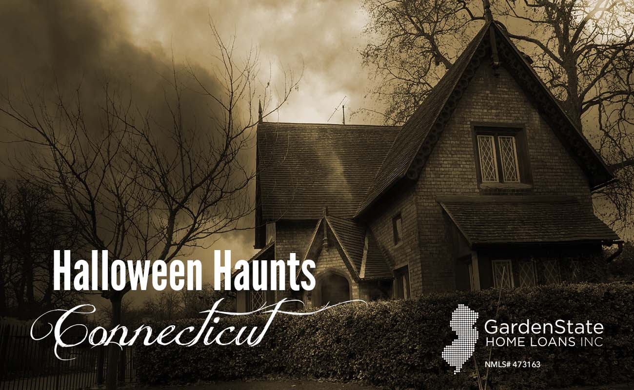 Haunted Connecticut - Garden State Home Loans