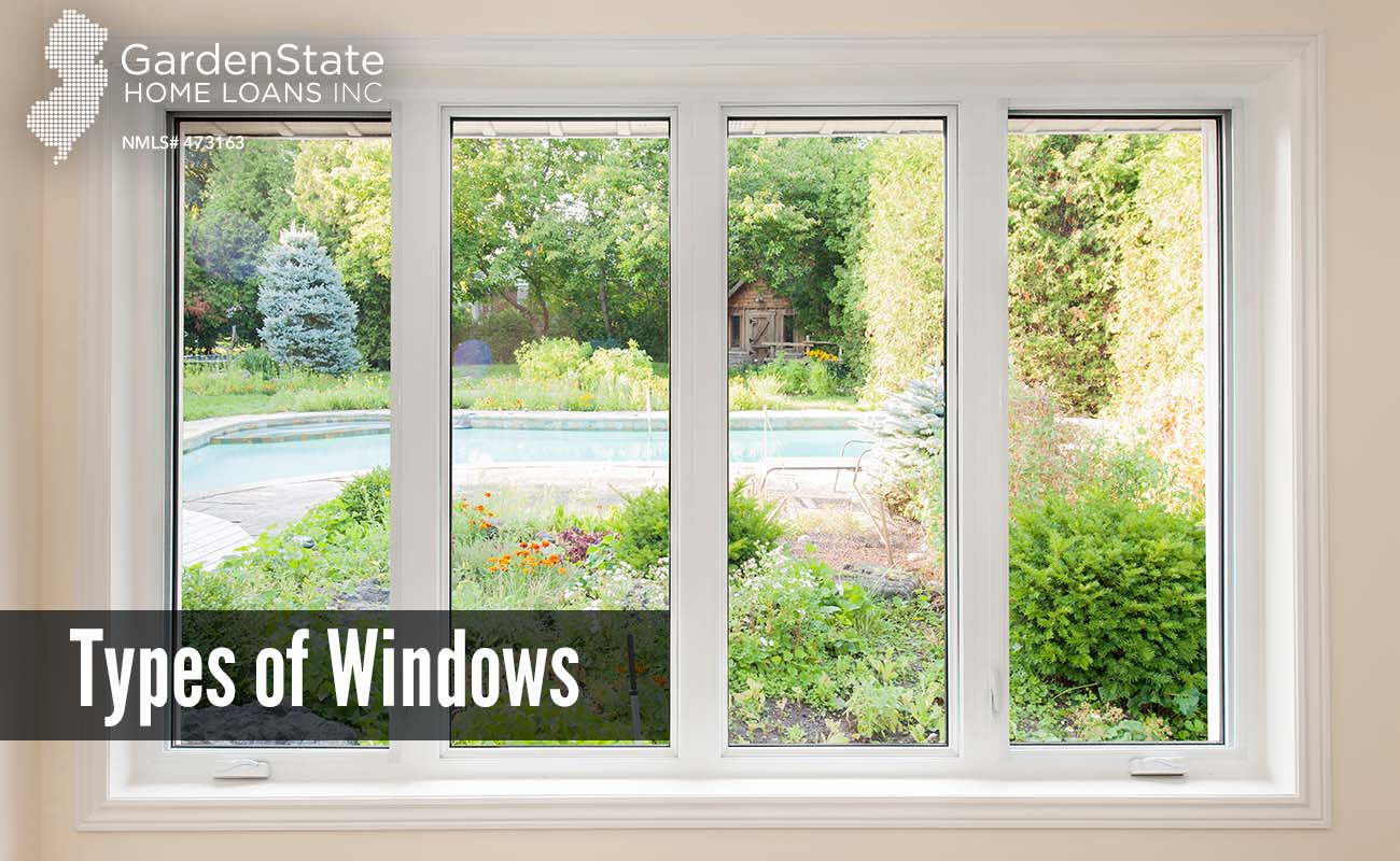 Eight types of windows garden state home loans for Types of windows