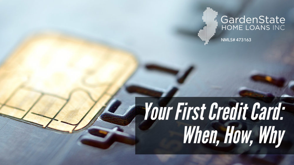 , Your First Credit Card: When, How, Why