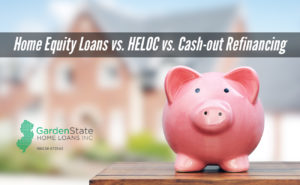, Home Equity Loans vs. HELOC vs. Cash-out Refinancing