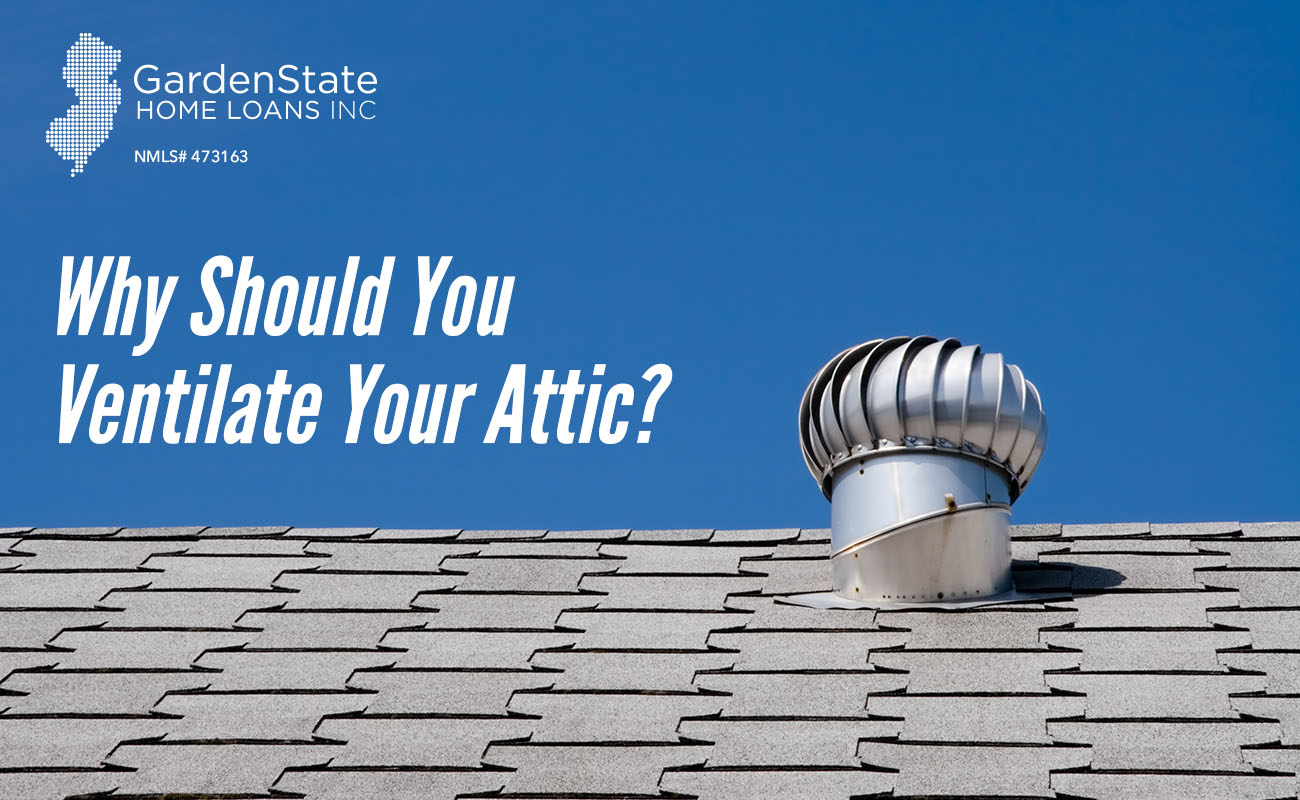 why should you ventilate your attic