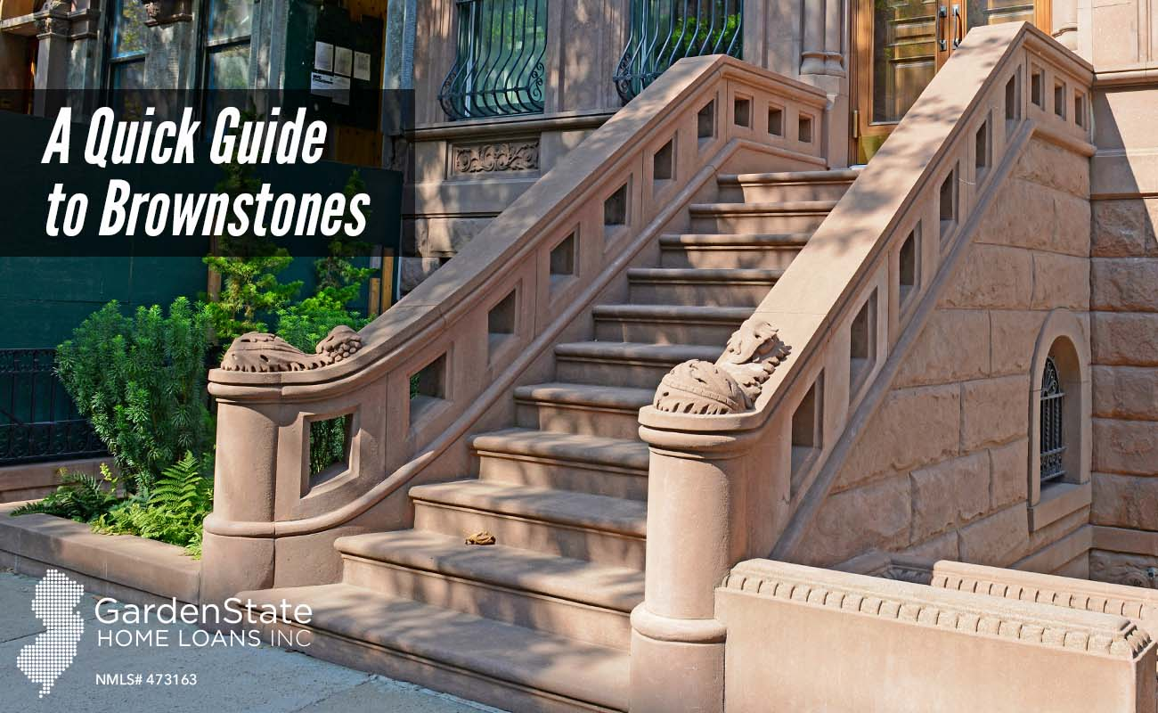A Quick Guide To Brownstones Garden State Home Loans