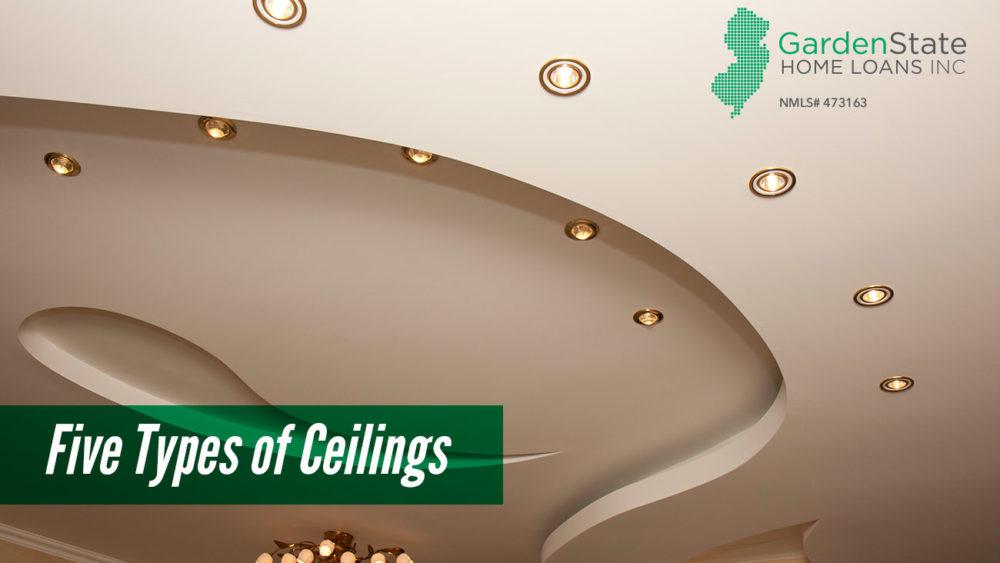 , Five Types of Ceilings