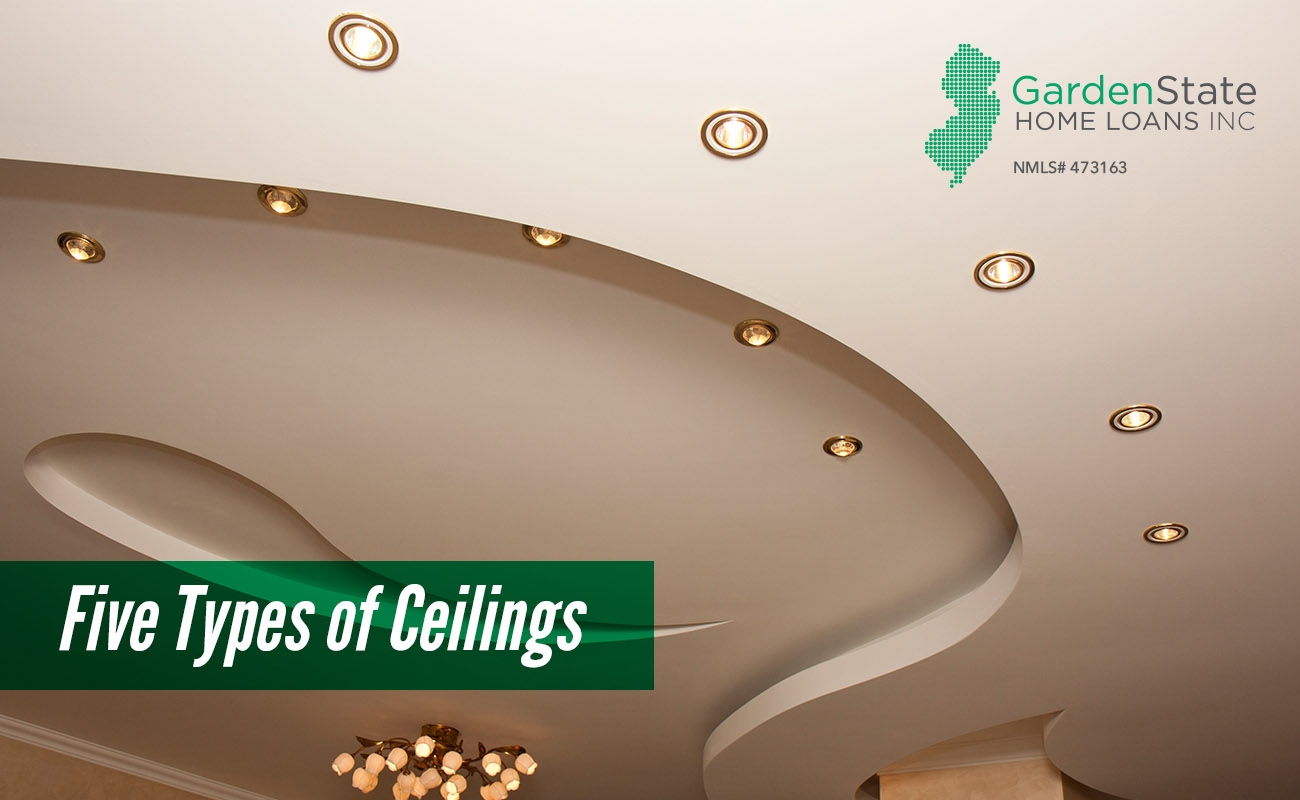 Five Types Of Ceilings Garden State