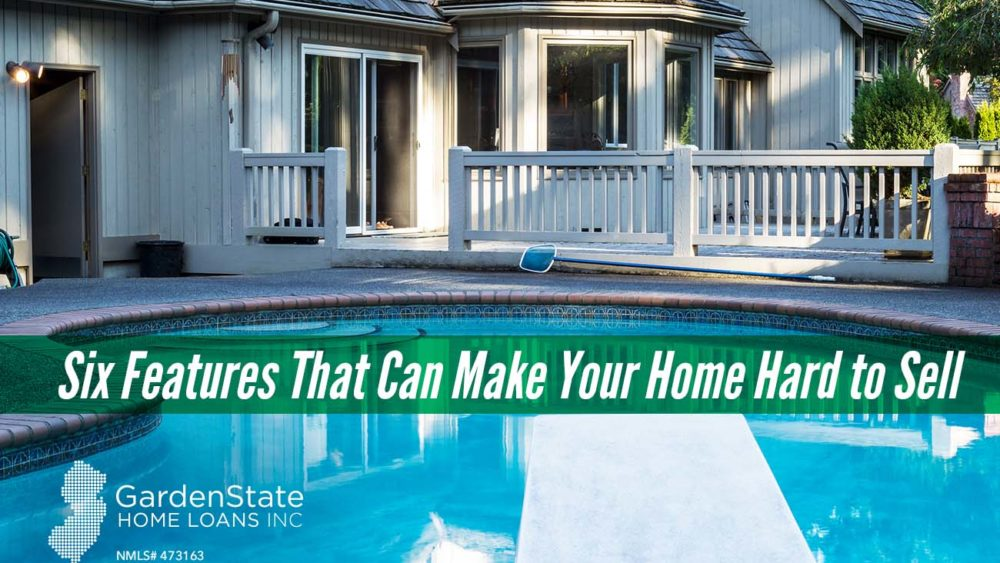 , Six Features That Can Make Your Home Hard to Sell