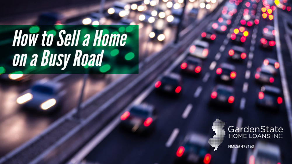 , How to Sell a Home on a Busy Road