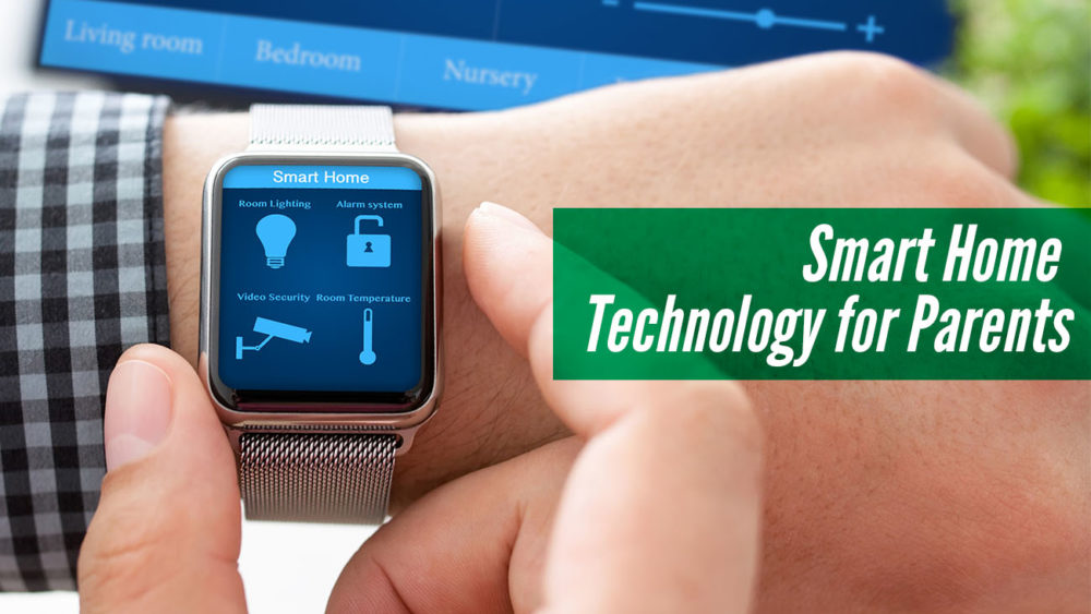 , Smart Home Technology for Parents