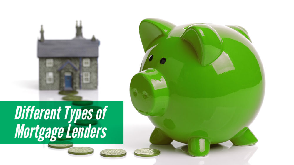 , Different Types of Mortgage Lenders