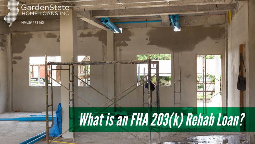 , What is an FHA 203(k) Rehab Loan?