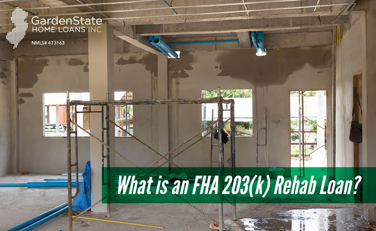 what is an fha 203k rehab loan - Garden State Home Loans