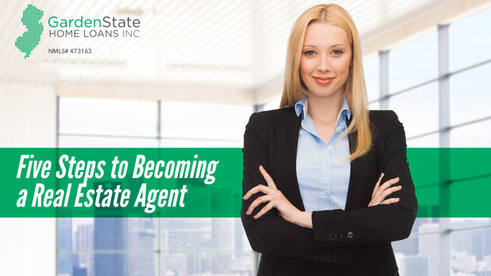 , Five Steps to Becoming a Real Estate Agent