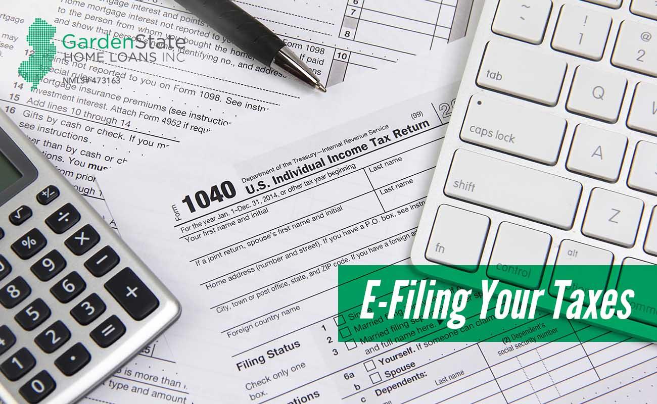 E Filing Your Taxes Garden State Home Loans