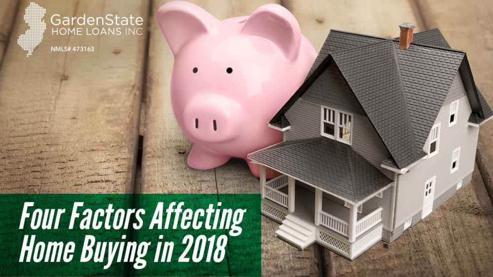 , Four Factors Affecting Home Buying in 2018