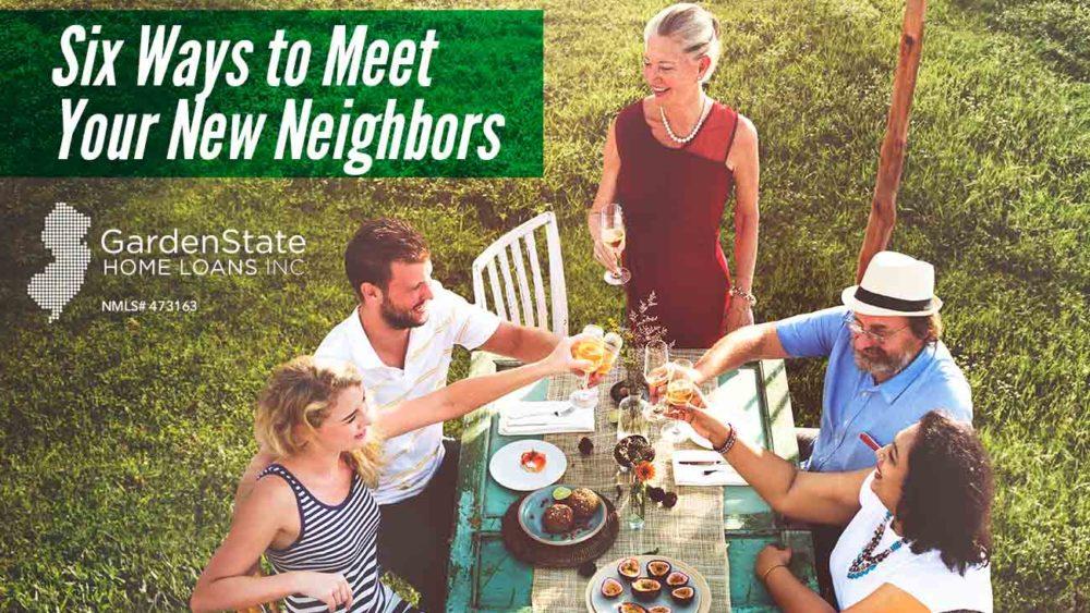 , Six Ways to Meet Your New Neighbors