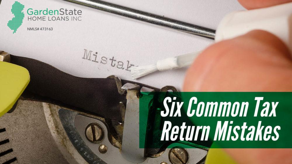 , Six Common Tax Return Mistakes