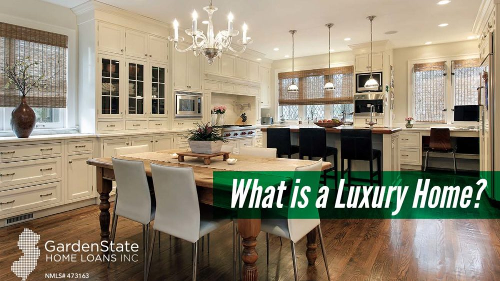 , What is a Luxury Home?
