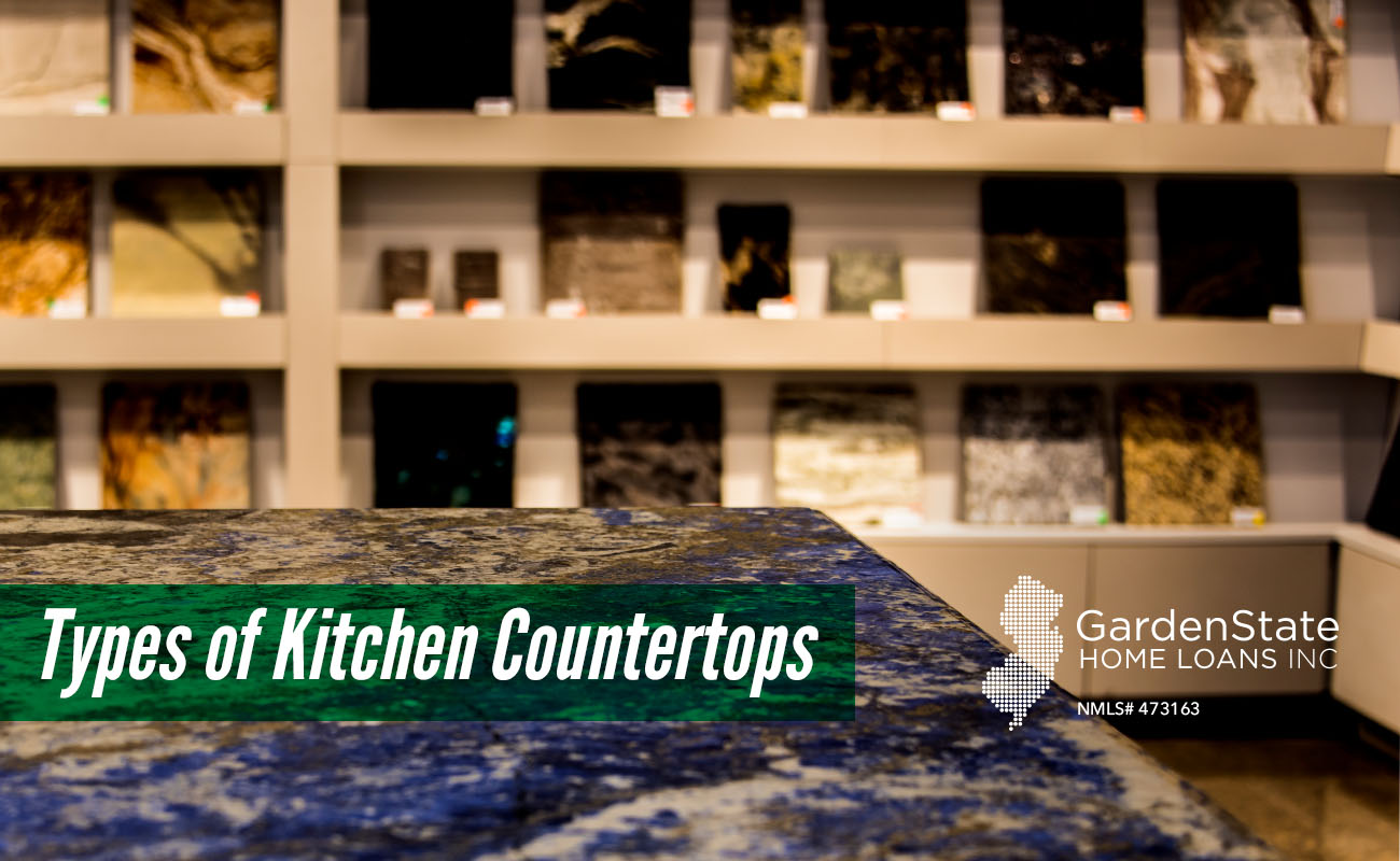 Types Of Kitchen Countertops Garden State Home Loans